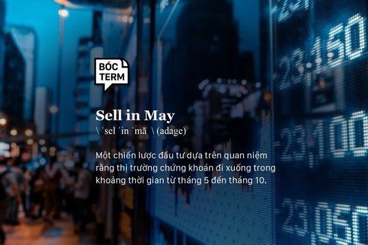 Bóc Term: Sell in May là gì? Ảnh hưởng thế nào đến giới tài chính - đầu tư?