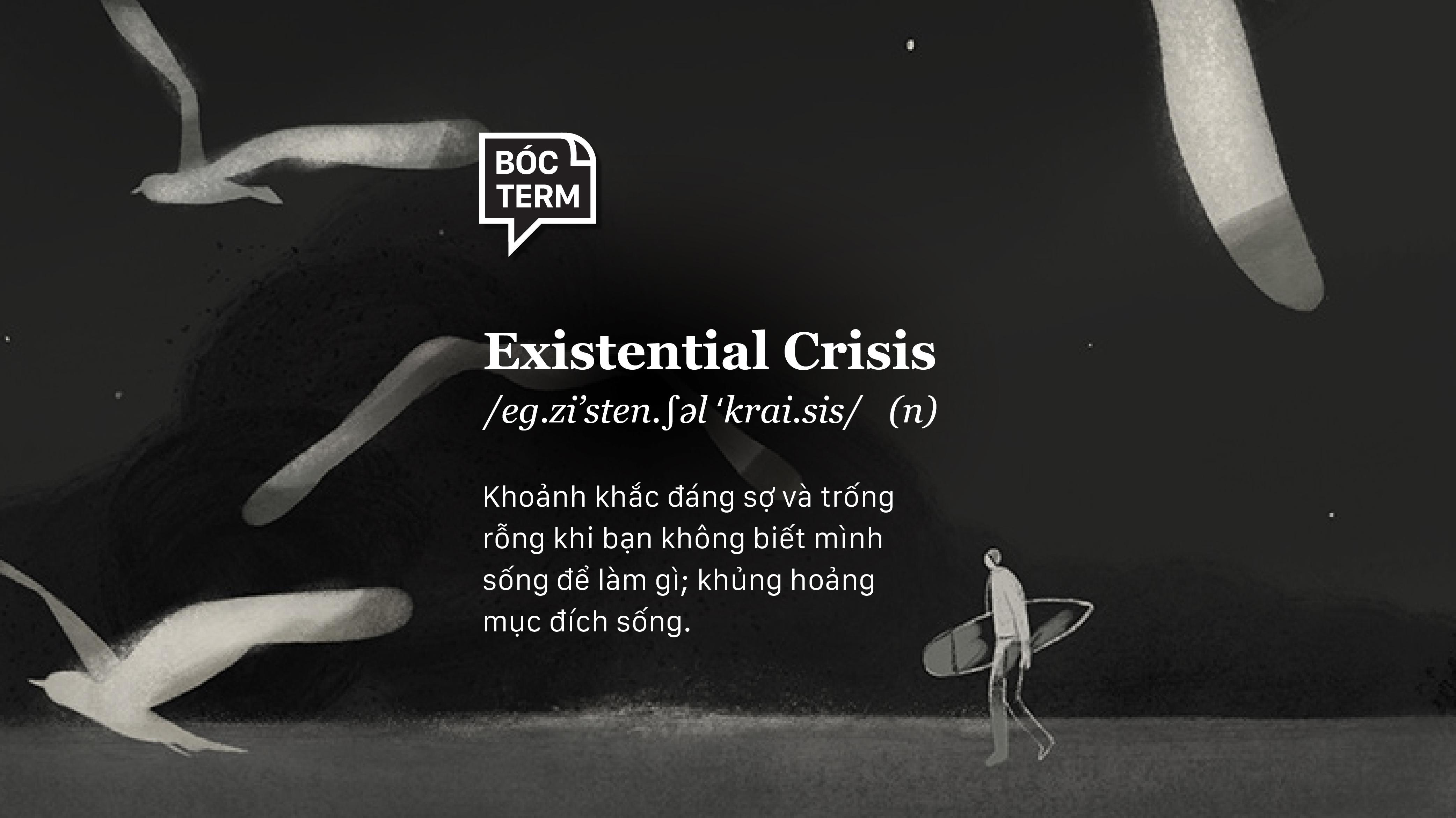 Bóc Term: Existential crisis là gì? Bạn có đang bị khủng hoảng mục đích sống?
