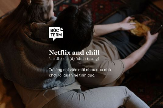 """Netflix and Chill là gì? Khi các cặp đôi cùng """"xem phim"""""""