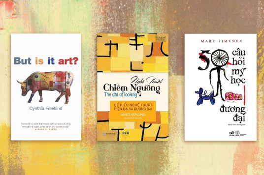 Để không hoang mang trong thế giới nghệ thuật đương đại