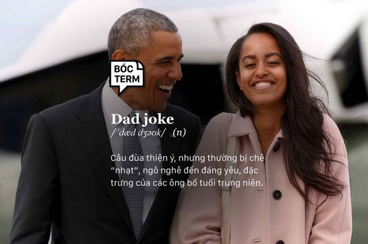 Bóc Term: Dad joke - Kể chuyện cười mà sao không ai cười?