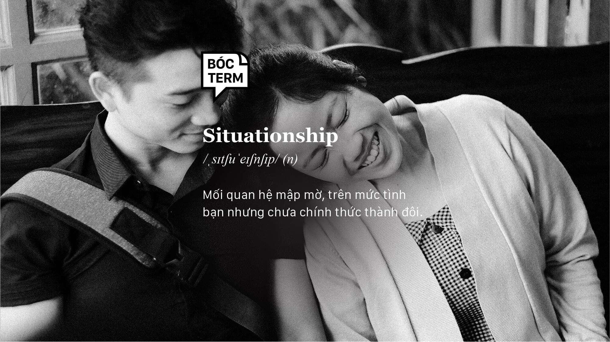 """Bóc Term: Situationship - Bạn và người ấy có phải """"cặp đôi hoàn cảnh"""" không?"""