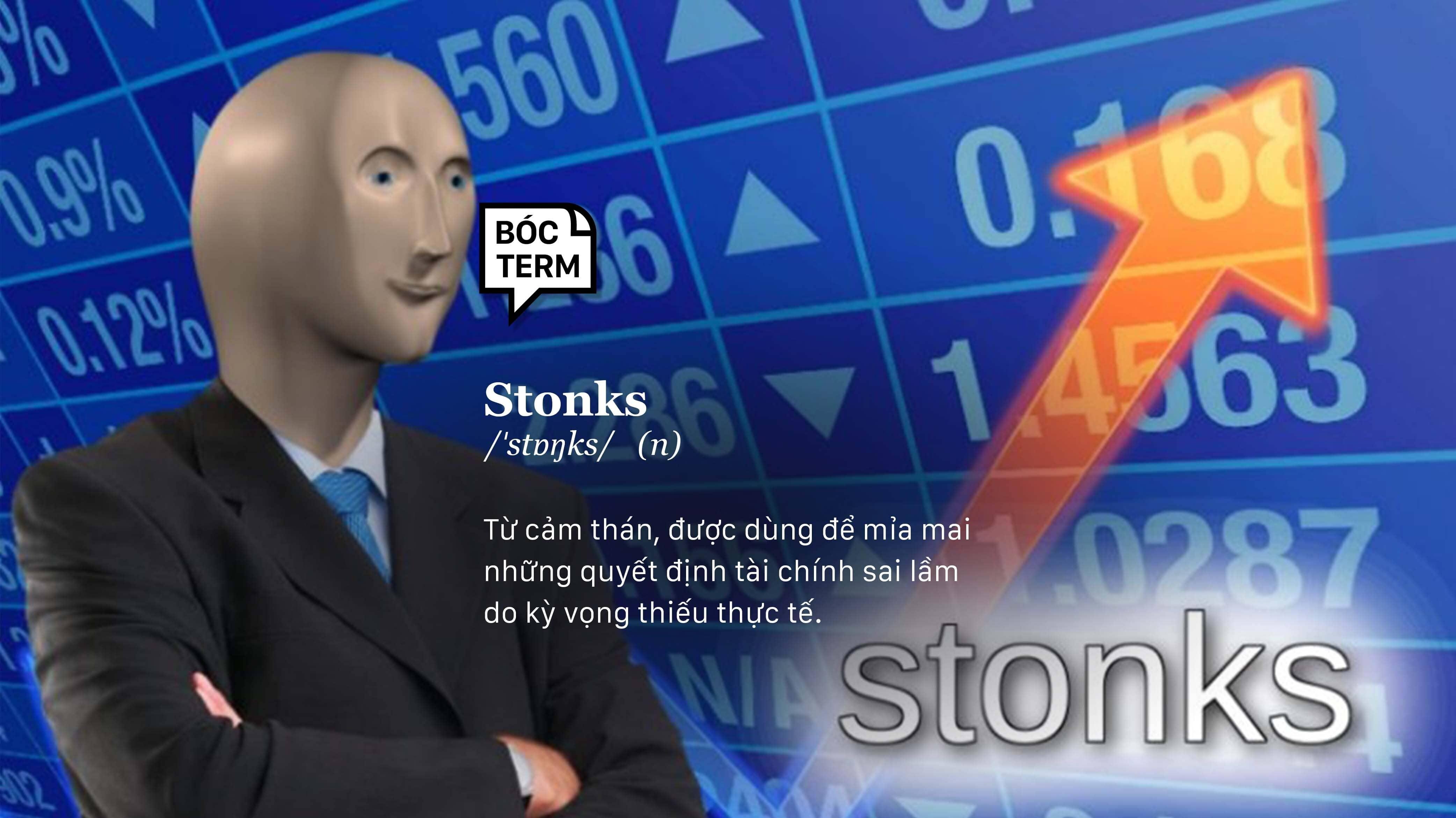 Bóc Term: Stonks là gì mà quá trời meme?