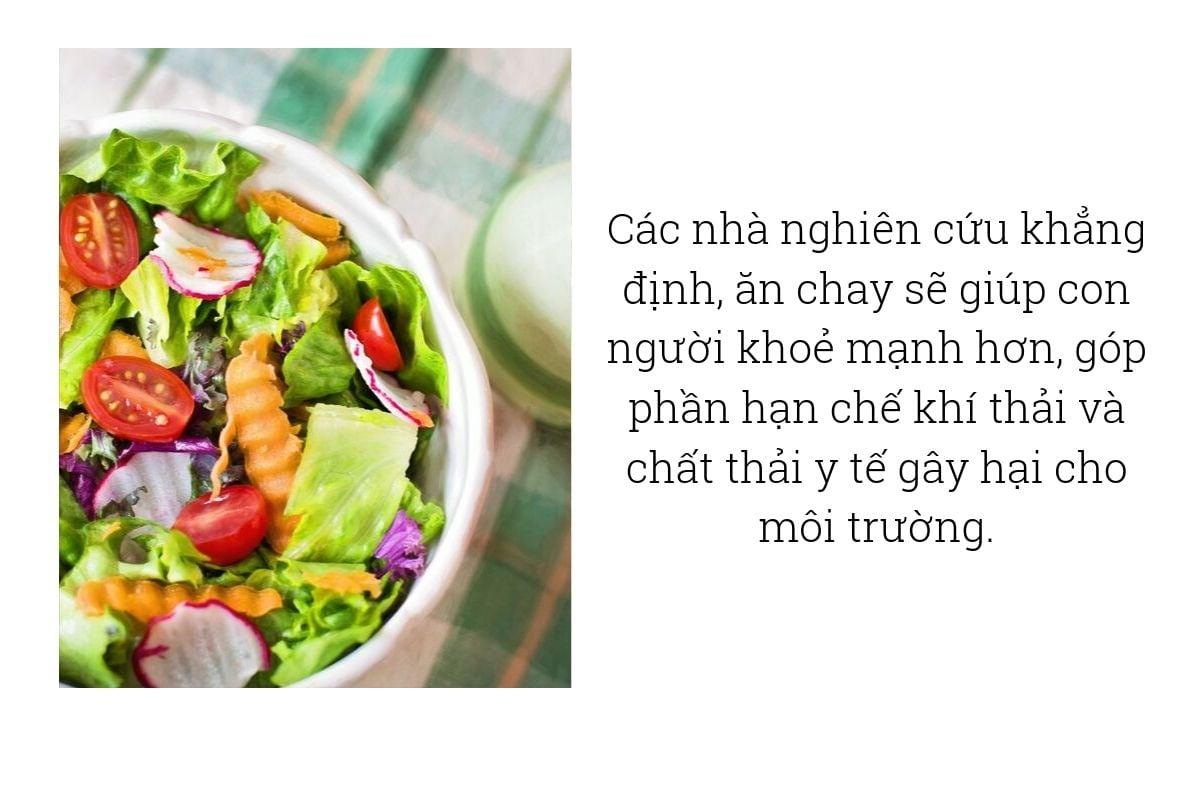 Các nhà nghiên cứu khẳng định, ăn chay sẽ giúp con người khoẻ mạnh hơn, góp phần hạn chế khí thải và chất thải y tế gây hại cho môi trường.