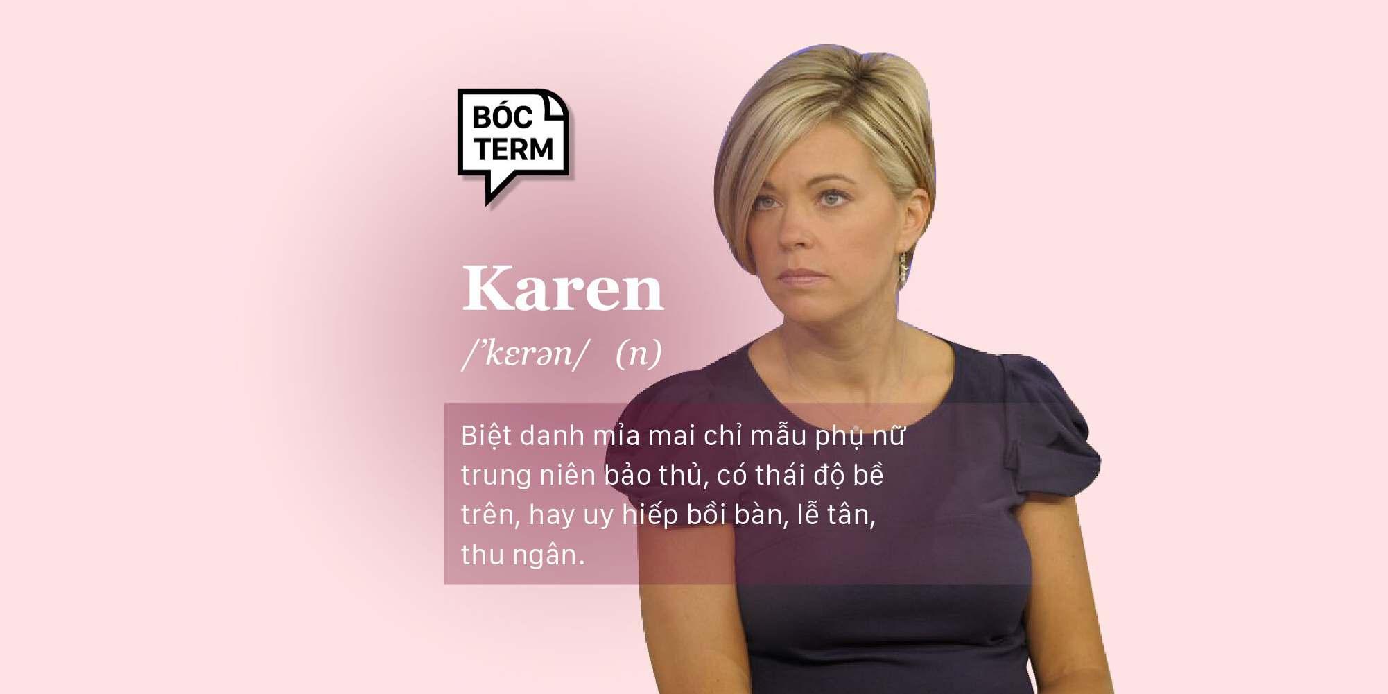 Bóc Term: Karen là gì? Bạn có biết Karen nào quanh mình?