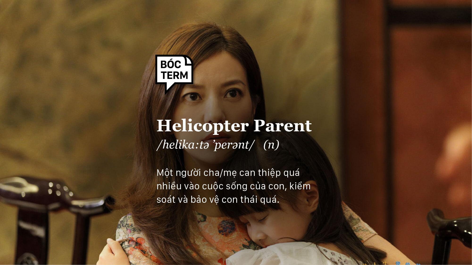 Bóc Term: Helicopter parent (cha mẹ trực thăng) là gì?