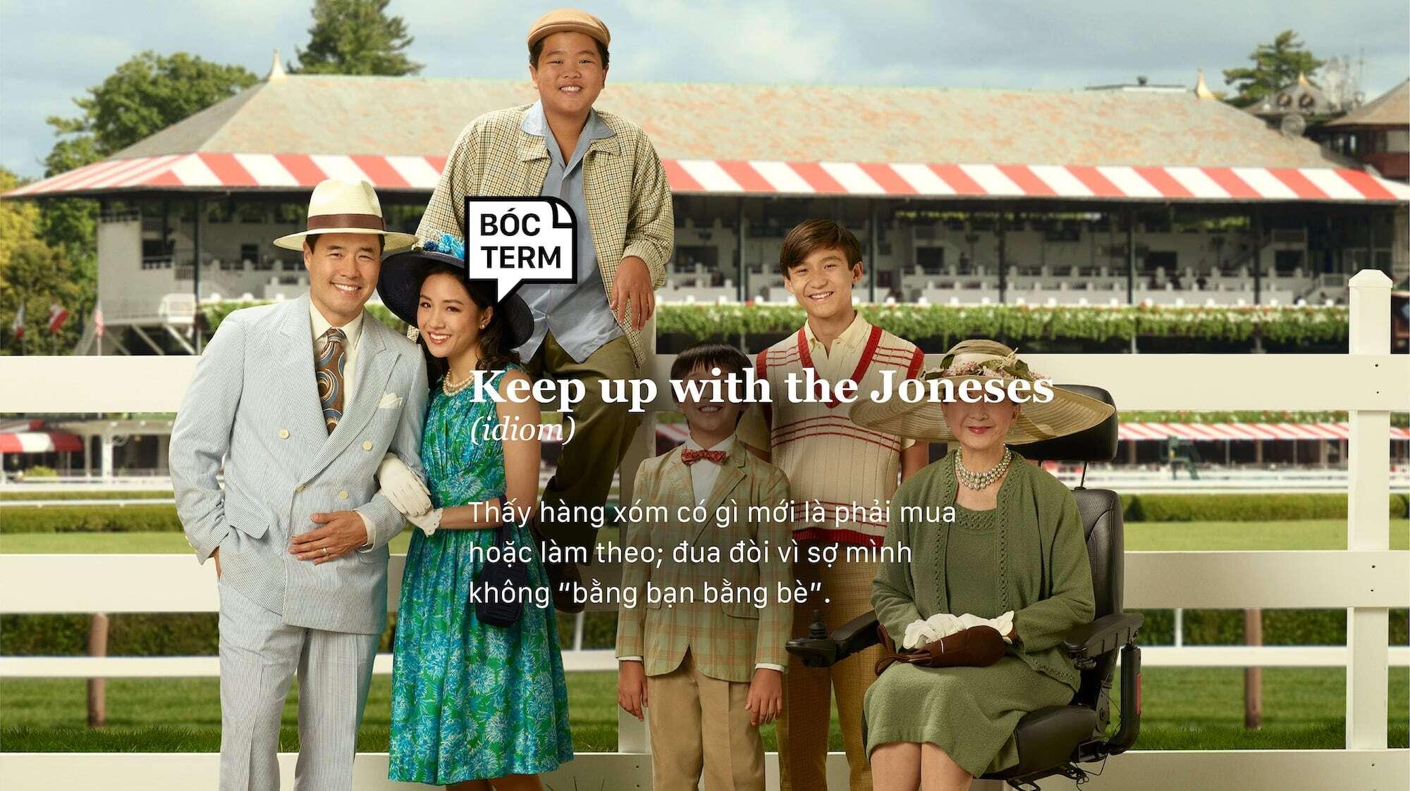 Bóc Term: Keep up with the Joneses là gì?